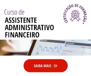 Curso de Assistente administrativo financeiro. Recebe mais informações!